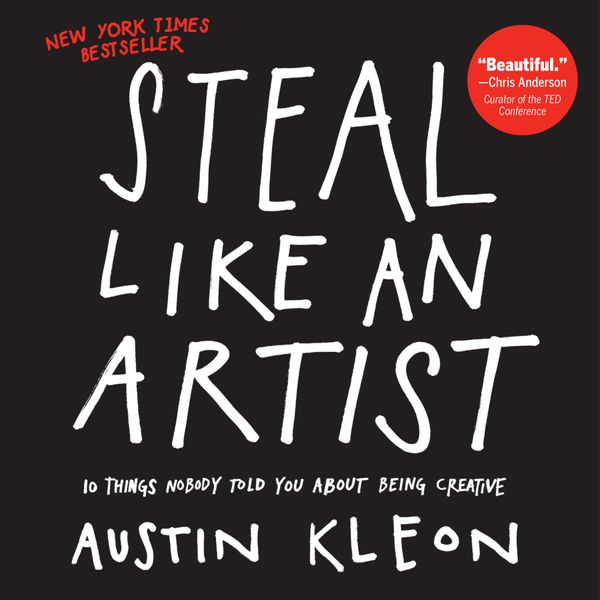Steal Like An Artist Book Cover by Austin Kleon
