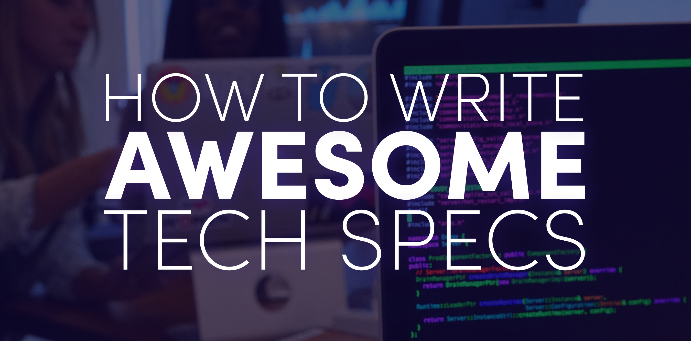 Lyft - How to write awesome Tech Specs
