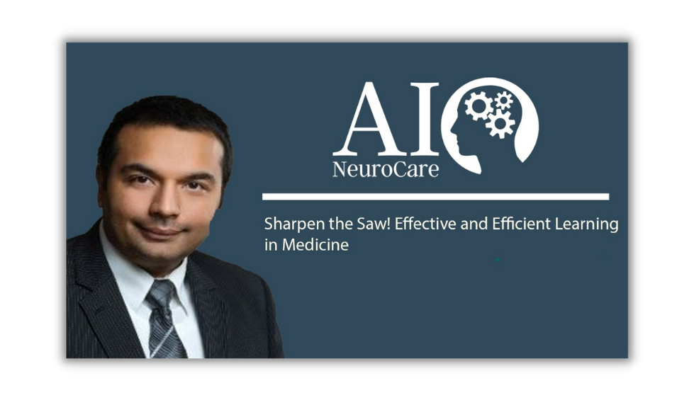 Sharpen the Saw! Effective and Efficient Learning in Medicine
