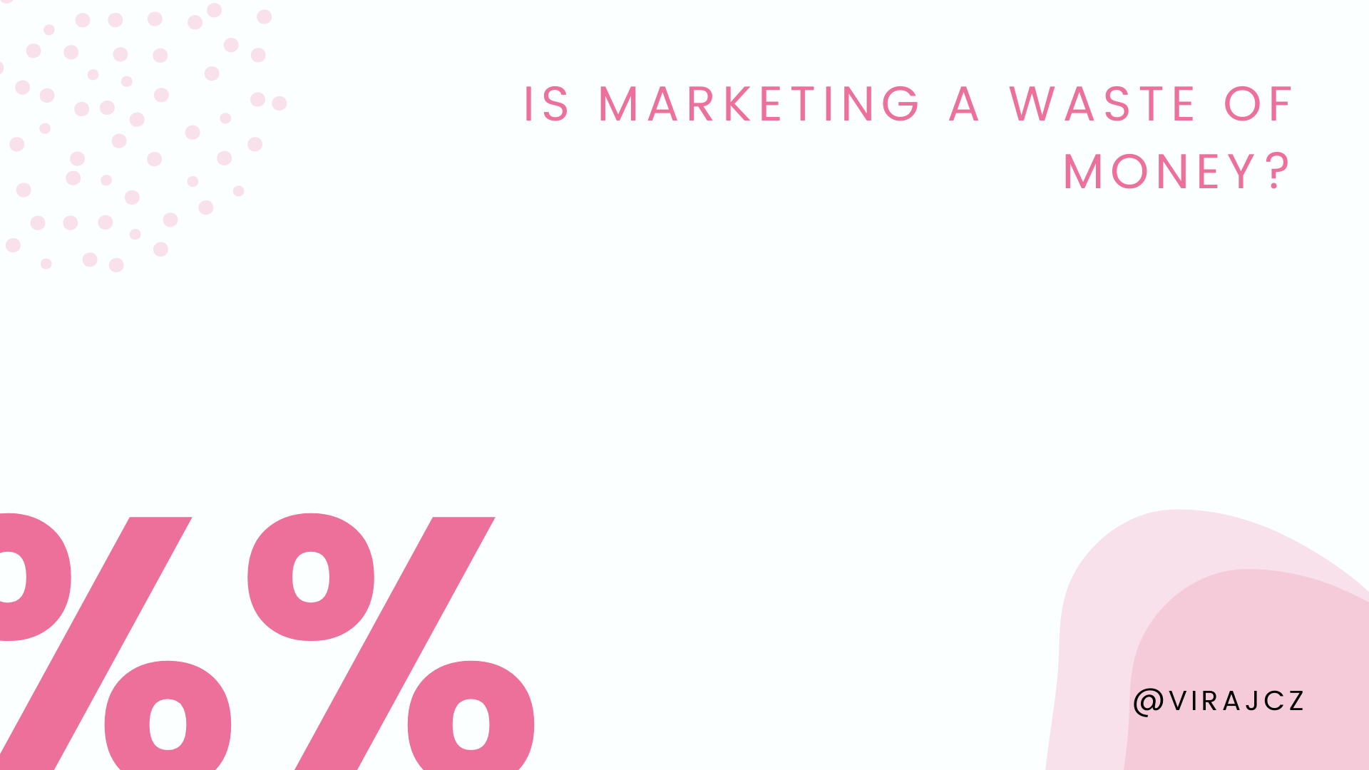 Is marketing a waste of money?