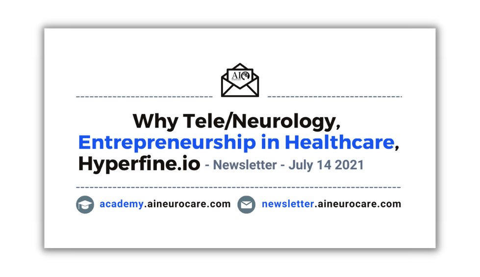 Why Tele/Neurology, Decide Wisely, Entrepreneurship in Healthcare, Hyperfine.io (First Portable MR)👨⚕️