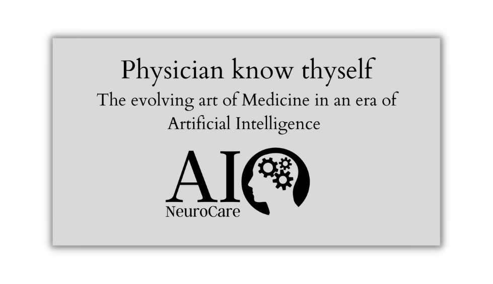 Physician know thyself - The evolving art of Medicine in an era of Artificial Intelligence