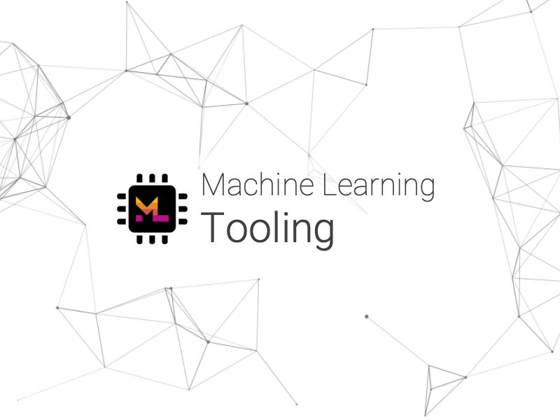 Machine Learning Tooling