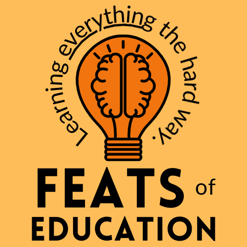 Welcome to Feats of Education