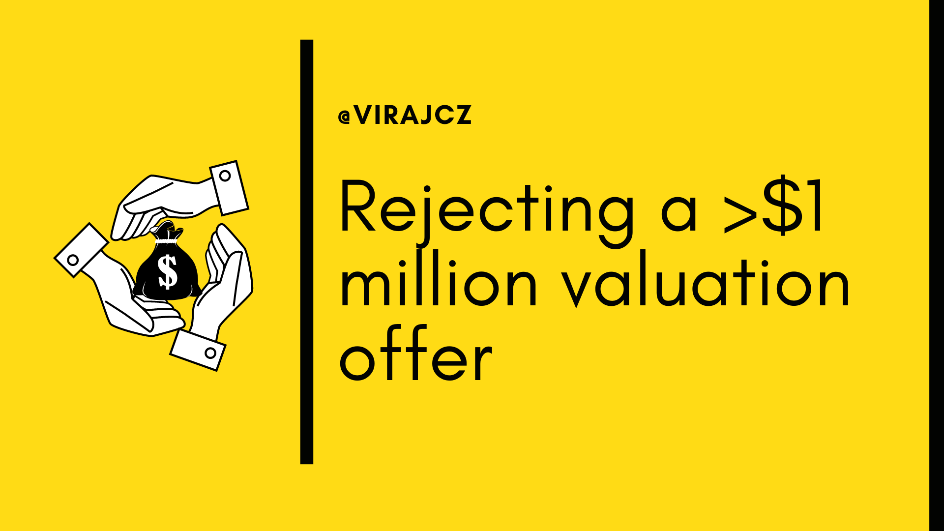 Why we rejected >$1 million valuation funding deal for our startup?