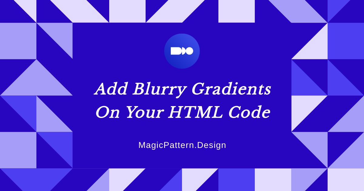 Add a blurry gradient to your HTML code
