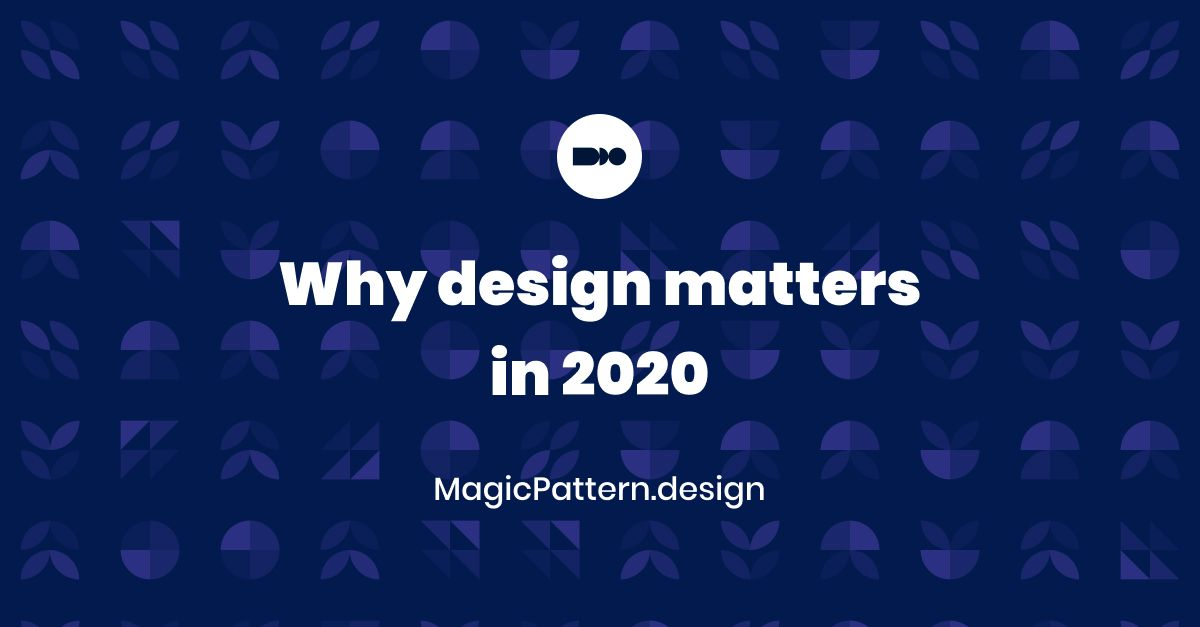 Why design matters in 2021