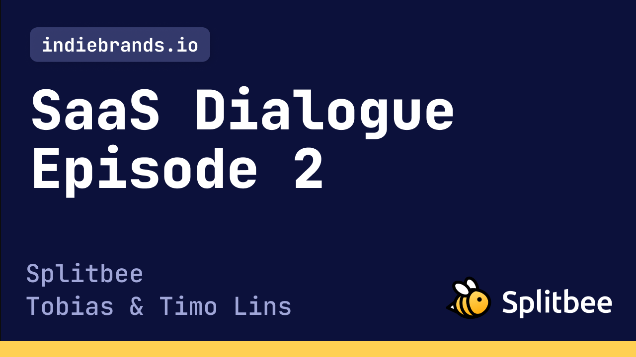 SaaS Dialogue 2: Splitbee by Tobi & Timo Lins