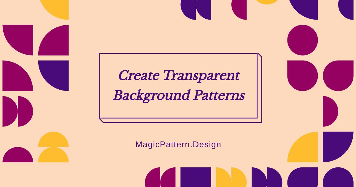 Create Patterns With Transparent Background